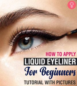 How To Apply Liquid Eyeliner For Beginners? Tutorial With Pictures