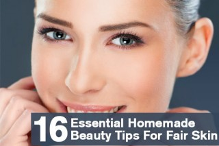 Essential Homemade Beauty Tips For Fair Skin