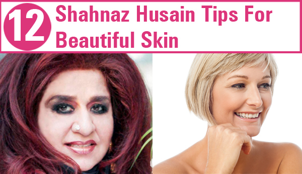 shahnaz husain tips for beautiful skin