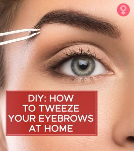 How To Tweeze Your Eyebrows At Home Without Pain