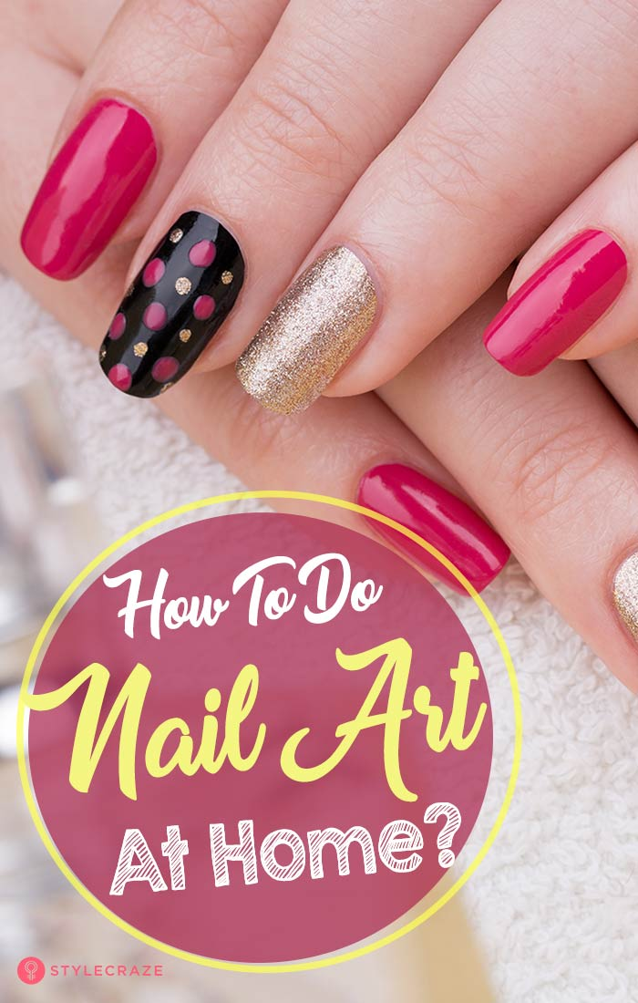 How To Do Nail Art At Home? - Top 10 Tutorials For 2019