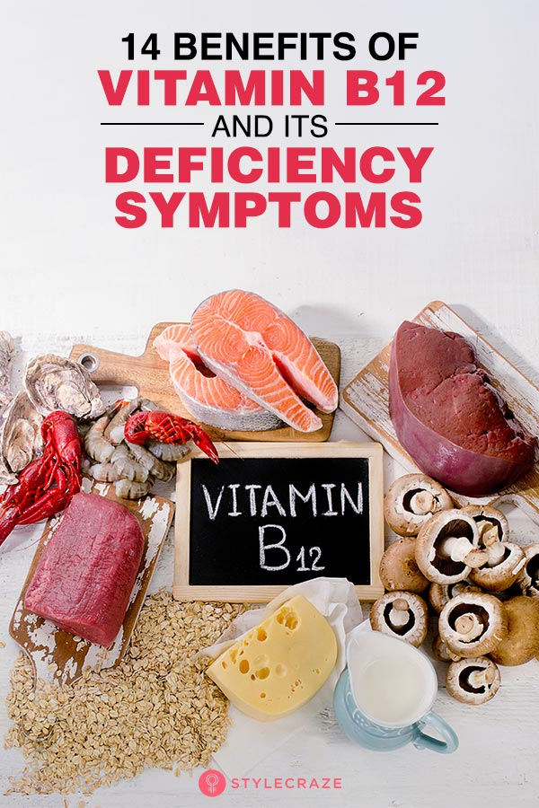 14 Benefits Of Vitamin B12 And Its Deficiency Symptoms