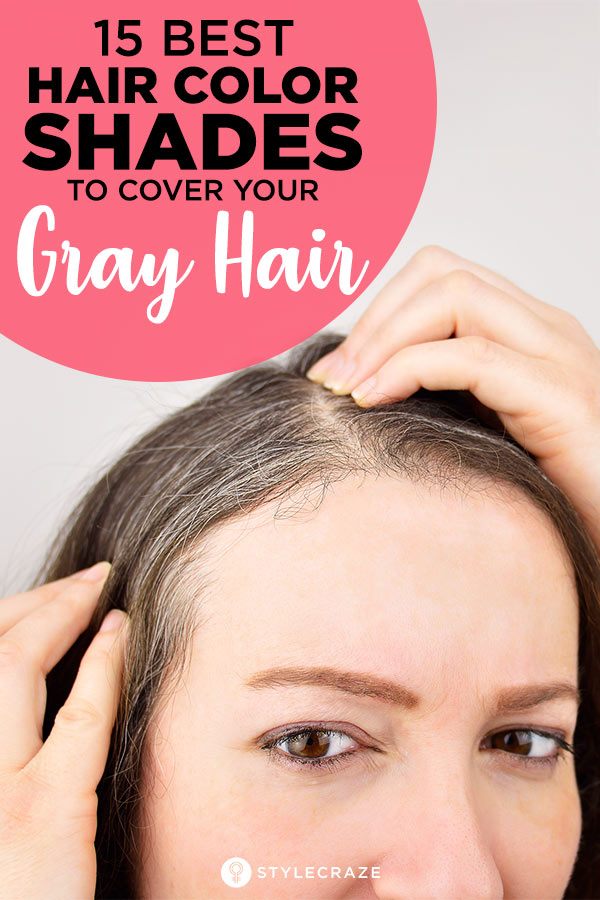 15 Best Hair Color Shades To Cover Your Gray Hair In 2019