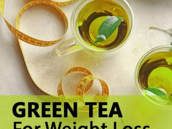 Green Tea For Weight Loss – How It Helps How Many Cups To Drink