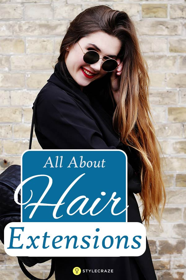 All About Hair Extensions With Pros And Cons Of Each Type