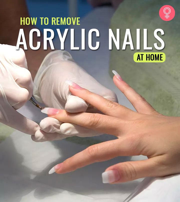 How To Remove Acrylic Nails The Right Way At Home