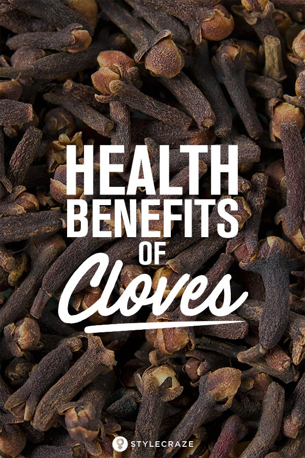 11 Health Benefits Of Cloves You Should Know