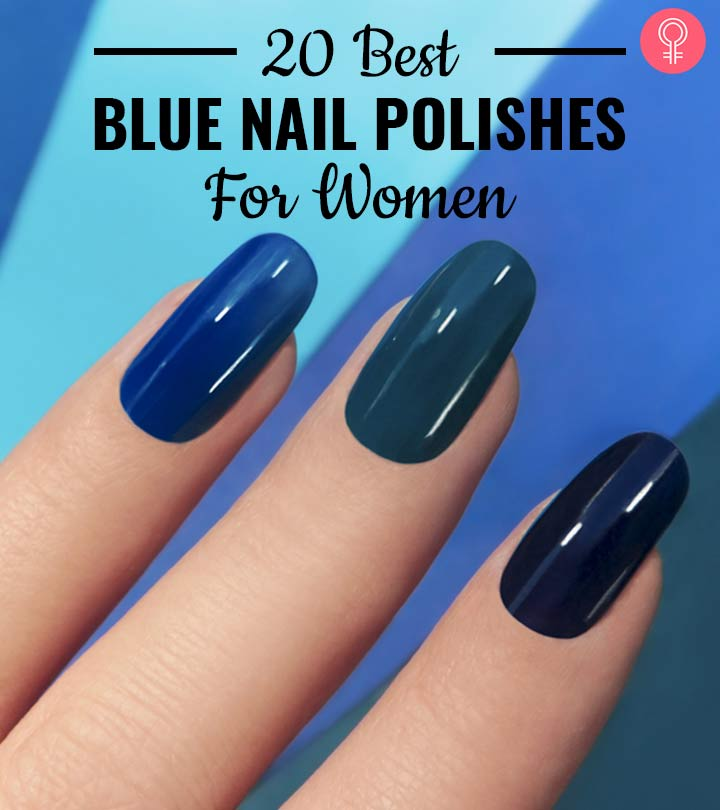 20 Best Blue Nail Polishes For Women – Reviews