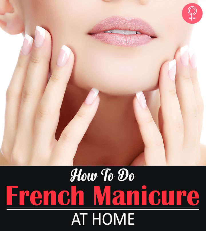 How To Do French Manicure At Home Step By Step Tutorial