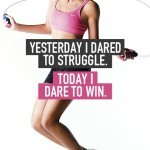 yesterday i dared to struggle today i dare to win