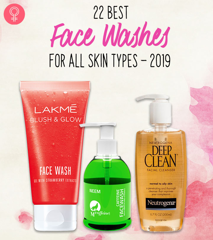 22 Best Face Washes For All Skin Types – 2019