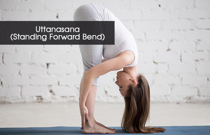 6. Uttanasana (Standing Forward Bend)