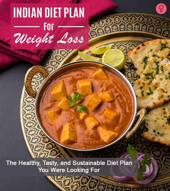 The Best 4-Week Indian Diet Plan For Weight Loss