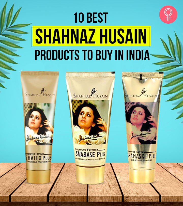 10 Best Shahnaz Husain Products To Buy In India In 2021