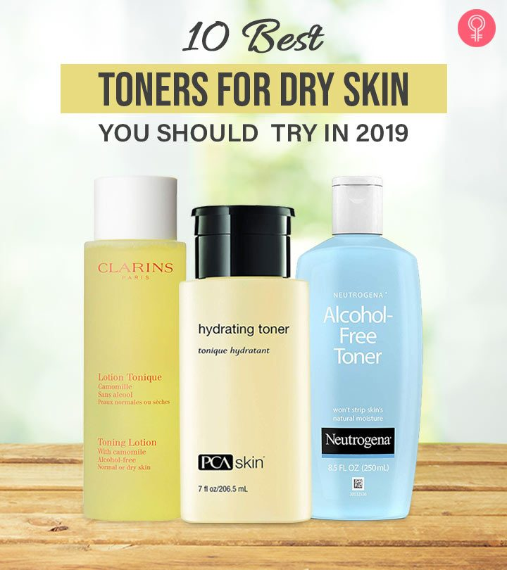 10 Best Toners For Dry Skin You Should Try In 2019