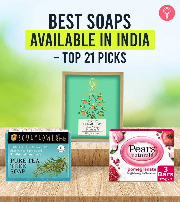 Best Soaps Available in India – Top 21 Picks for 2021