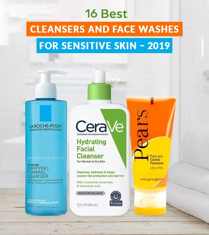 16 Best Cleansers And Face Washes For Sensitive Skin 2020