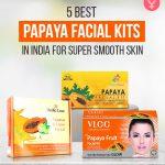 Best Papaya Facial Kits In India For Super Smooth Skin