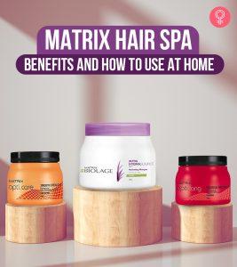 The 6 MATRIX Hair Spa Treatment And Benefits