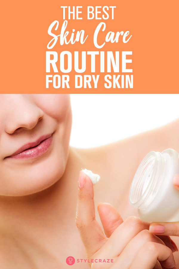 The Best Skin Care Routine For Dry Skin