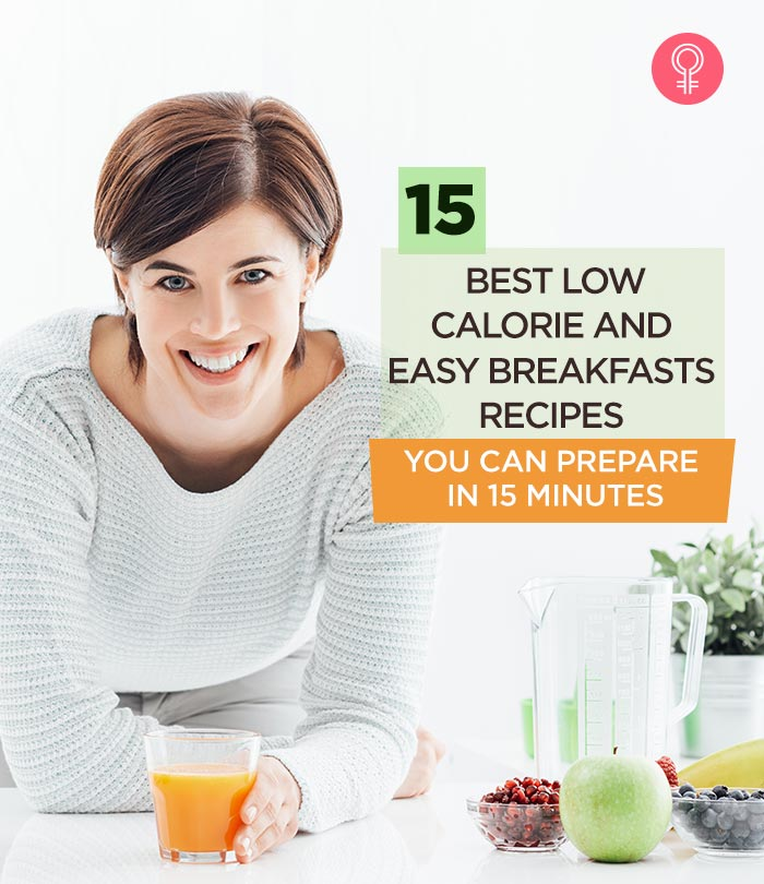 15 Best Low-Calorie And Easy Breakfast Recipes You Can Prepare In 15 Minutes