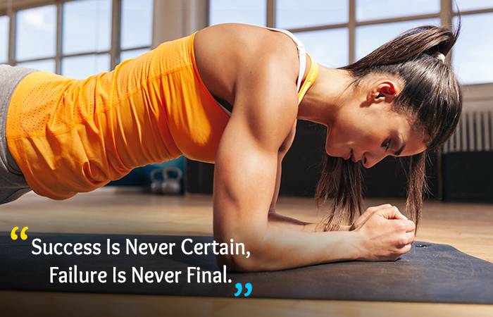 Motivational Quotes for Weight Loss - Success Is Never Certain, Failure Is Never Final