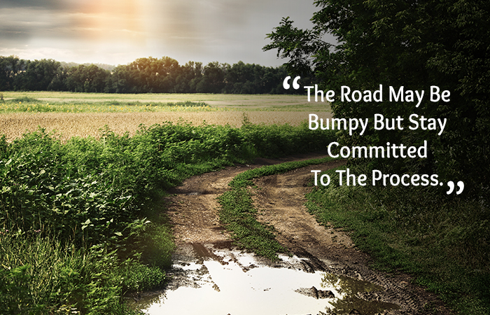 Motivational Quotes for Weight Loss - The Road May Be Bumpy But Stay Committed To The Process