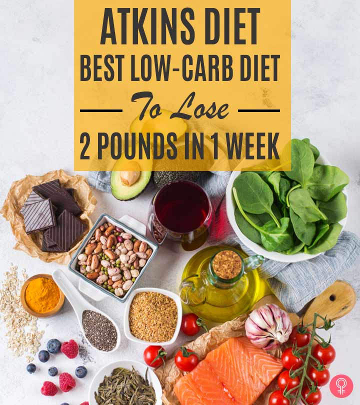 Atkins Diet – Best Low-Carb Diet To Lose 2 Pounds In 1 Week