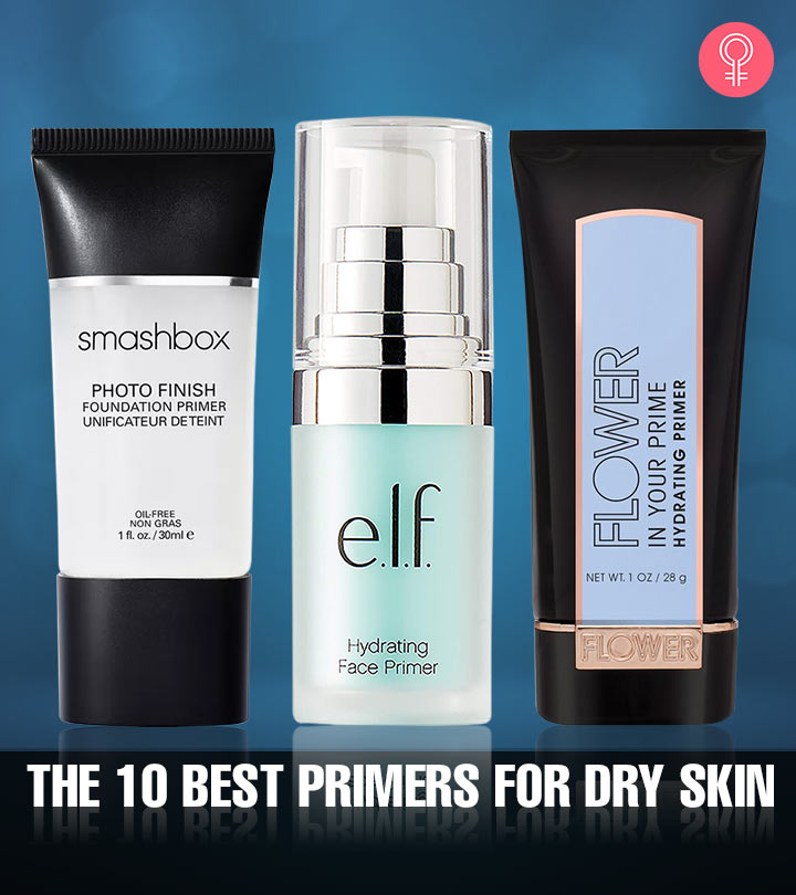 10 Best Primers For Dry Skin 2019 Update With Reviews