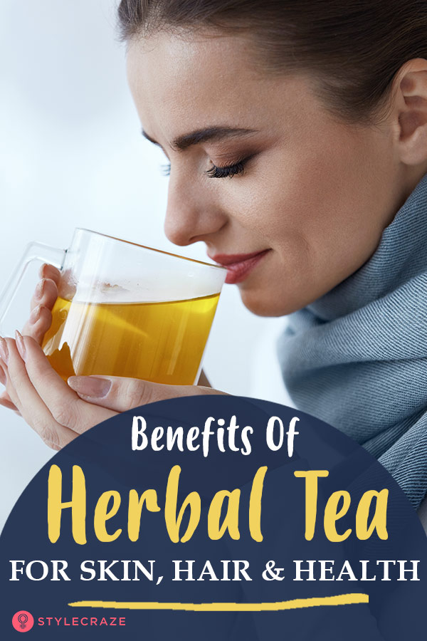 19 Amazing Benefits and Uses Of Herbal Tea For Skin, Hair and Health