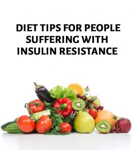 11 Effective Diet Tips For People Suffering With Insulin Resistance