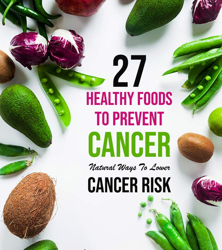 27 Healthy Foods To Prevent Cancer – Natural Ways To Lower Cancer Risk