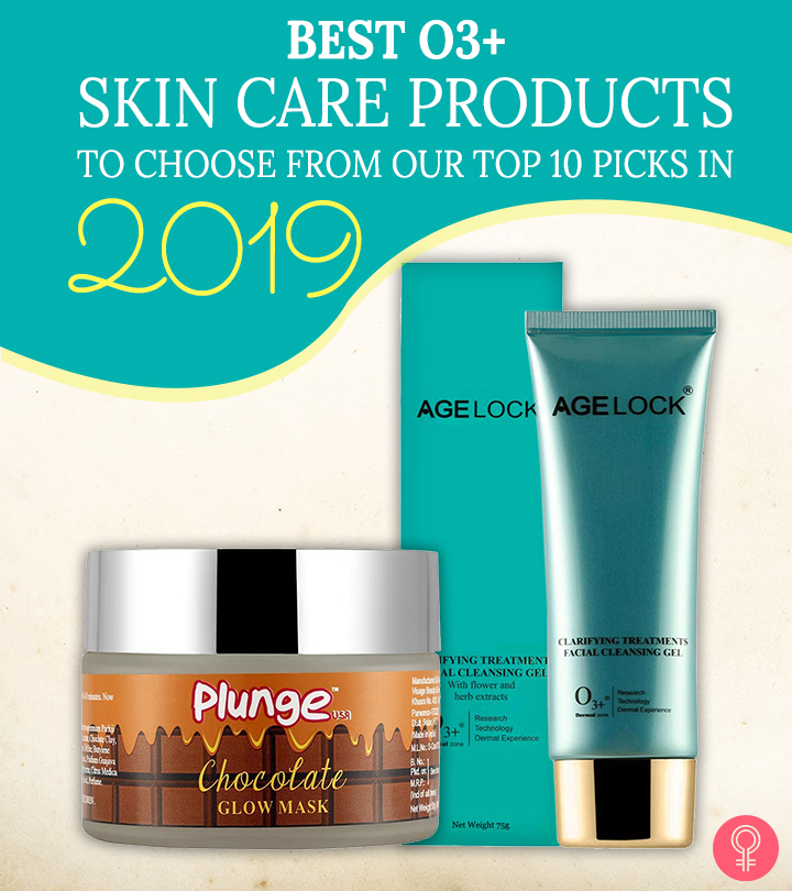 10 Best O3+ Skin Care Products – Our Top Picks For 2019