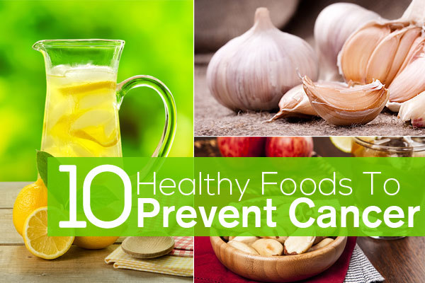 Healthy Foods To Prevent Cancer
