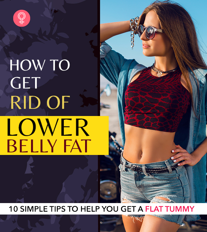 How To Get Rid Of Lower Belly Fat – 10 Simple Tips