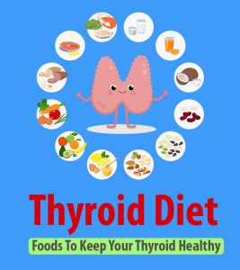 Thyroid Diet: Foods Good For Hypothyroidism And Hyperthyroidism