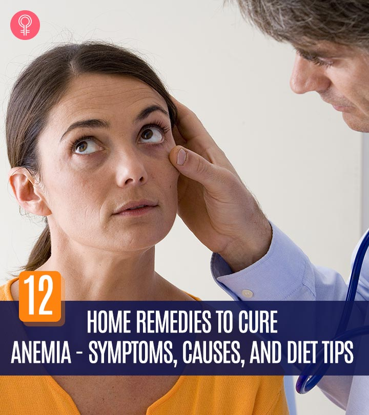 12 Home Remedies To Cure Anemia – Symptoms, Causes, And Diet Tips
