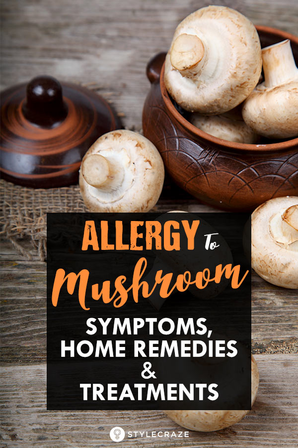 Mushroom Allergy - Symptoms, Causes, And Treatment