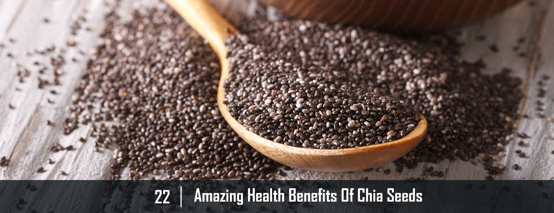 22-Amazing-Health-Benefits-Of-Chia-Seeds
