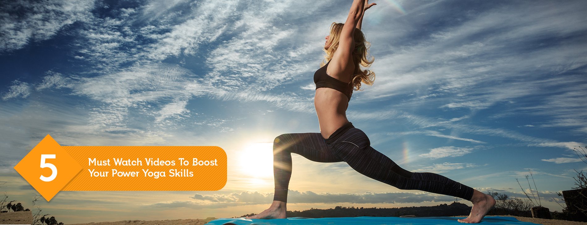 5 Must Watch Videos To Boost Your Power Yoga Skills