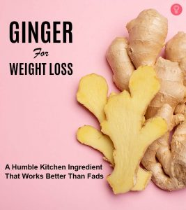Ginger For Weight Loss – How To Use, Benefits, And Risks