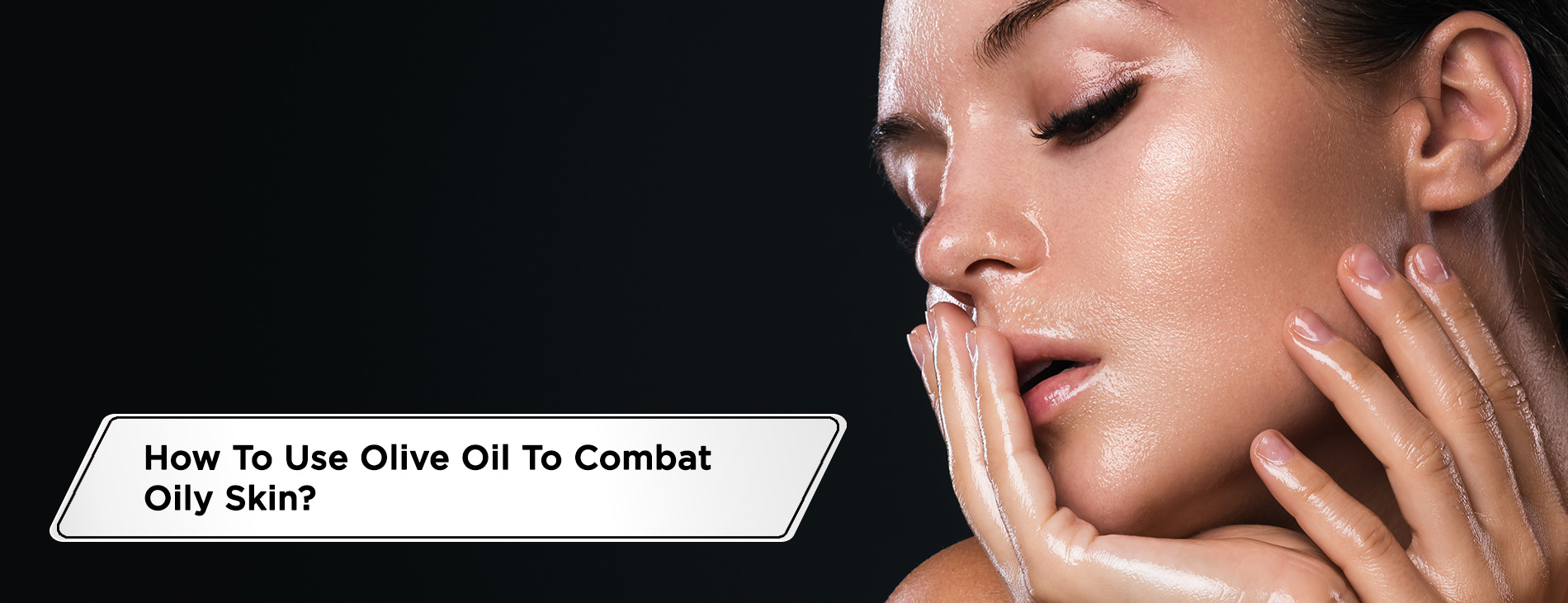 How-To-Use-Olive-Oil-To-Combat-Oily-Skin