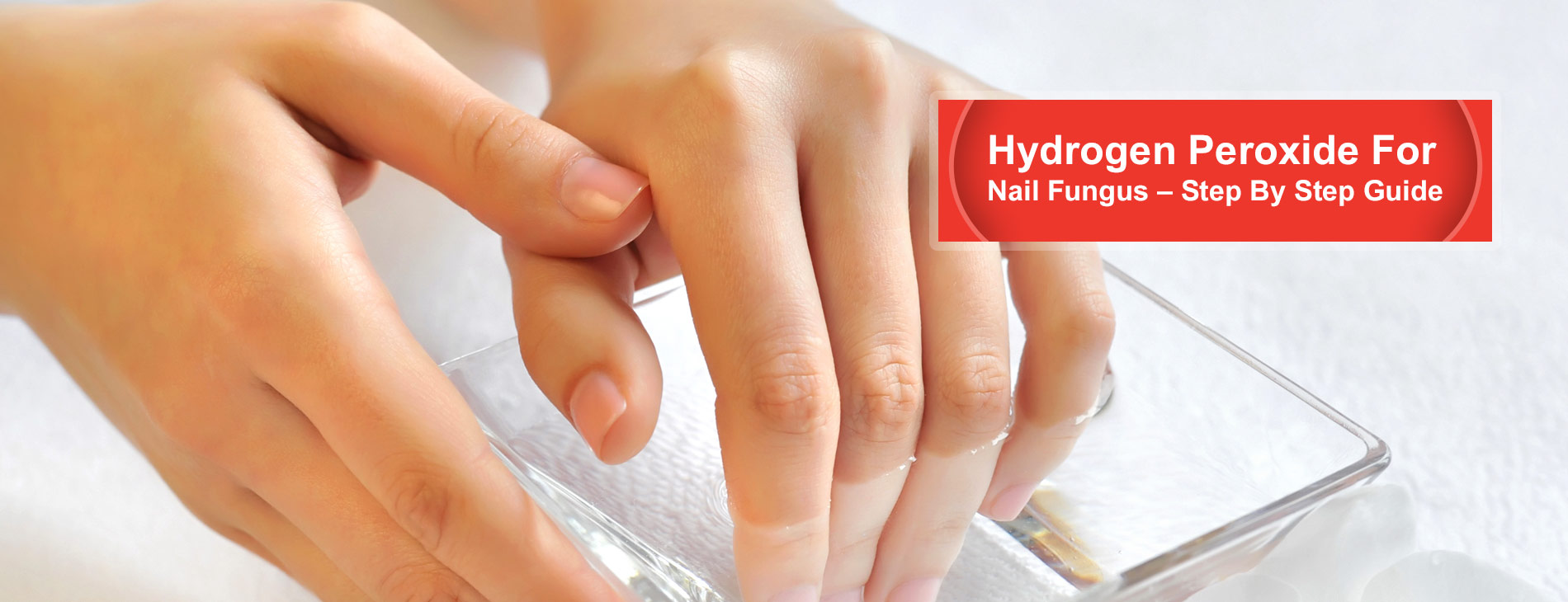 Hydrogen-Peroxide-For-Nail-Fungus-–-Step-By-Step-Guide