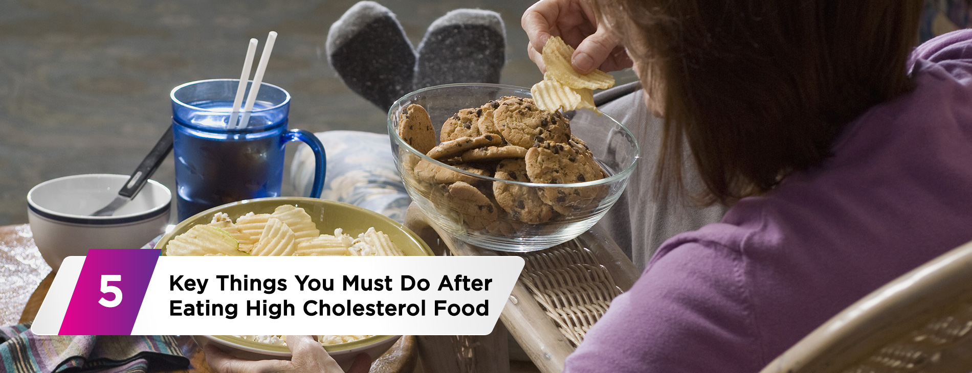 Key-Things-You-Must-Do-After-Eating-High-Cholesterol-Food