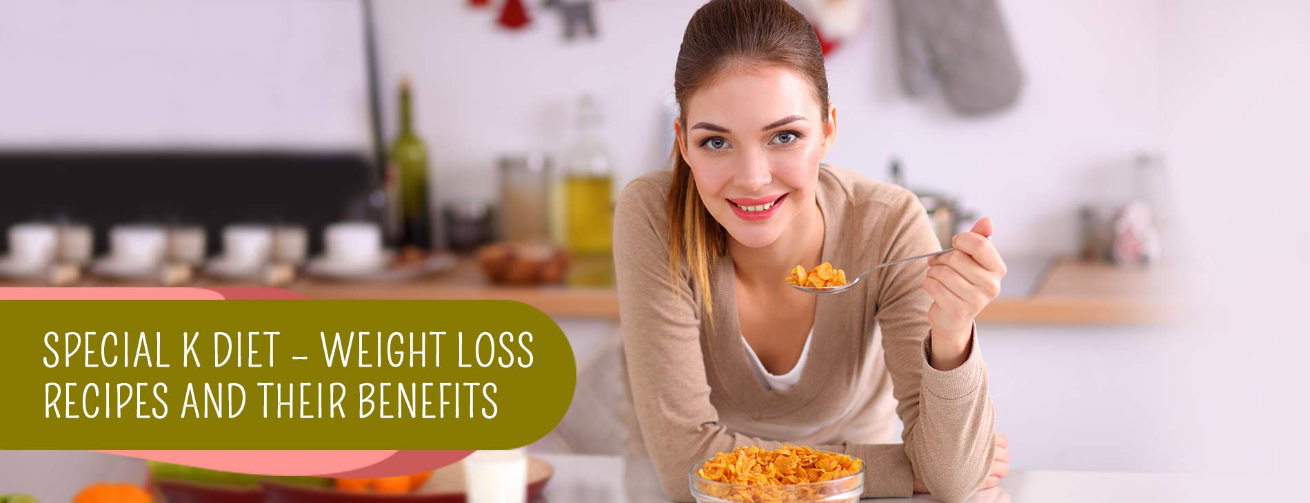 Special-K-Diet-–-Weight-Loss-Recipes-And-Their-Benefits