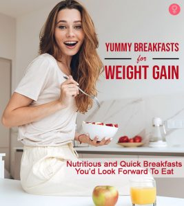 10 Yummy, Healthy, And High-Calorie Breakfasts For Weight Gain