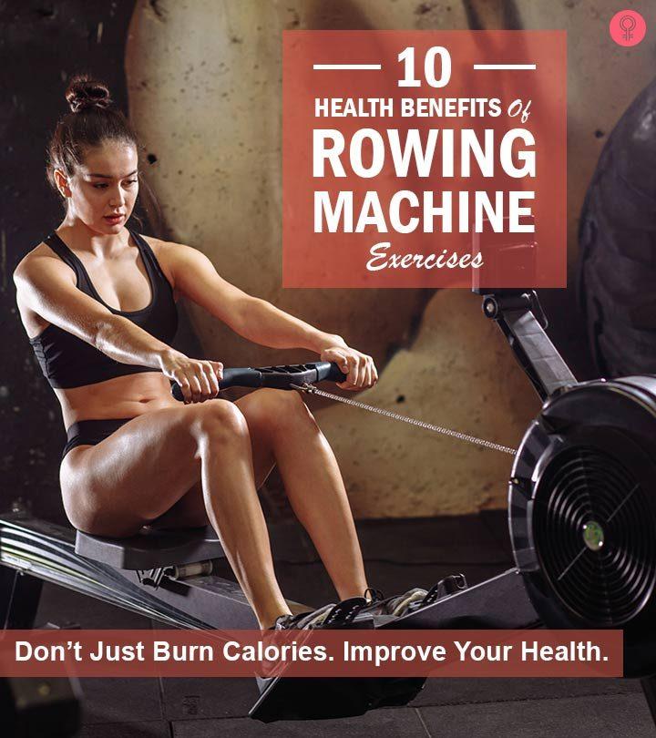 9 Benefits Of Rowing Machine Exercises