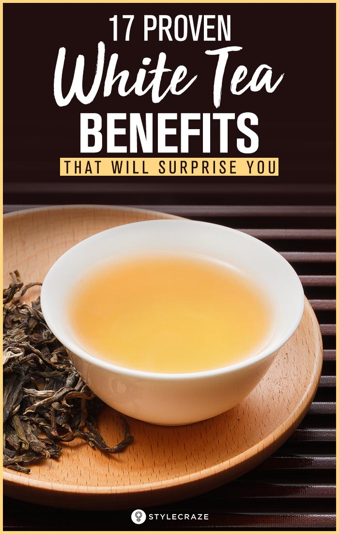 17 Proven White Tea Benefits That Will Surprise You