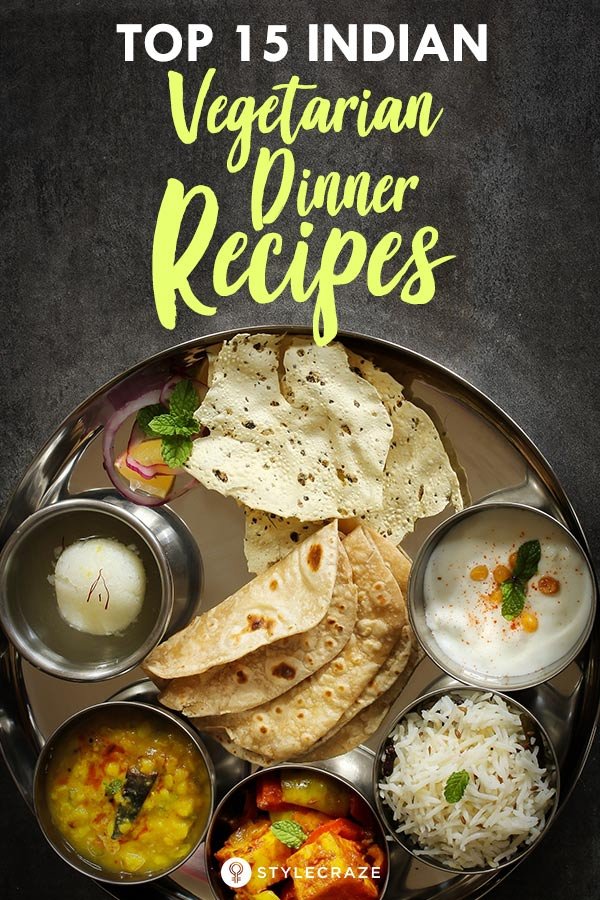 15 Quick Easy Light Indian Vegetarian Dinner Recipes To Try