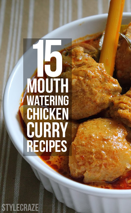 15 Mouth-Watering Chicken Curry Recipes For You To Try